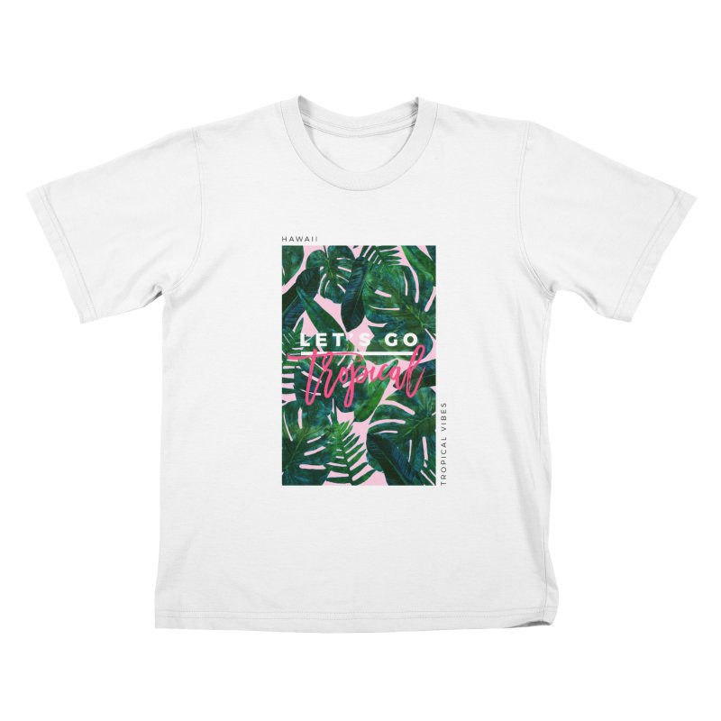Let's Go Tropical Kids T-shirt by 83oranges