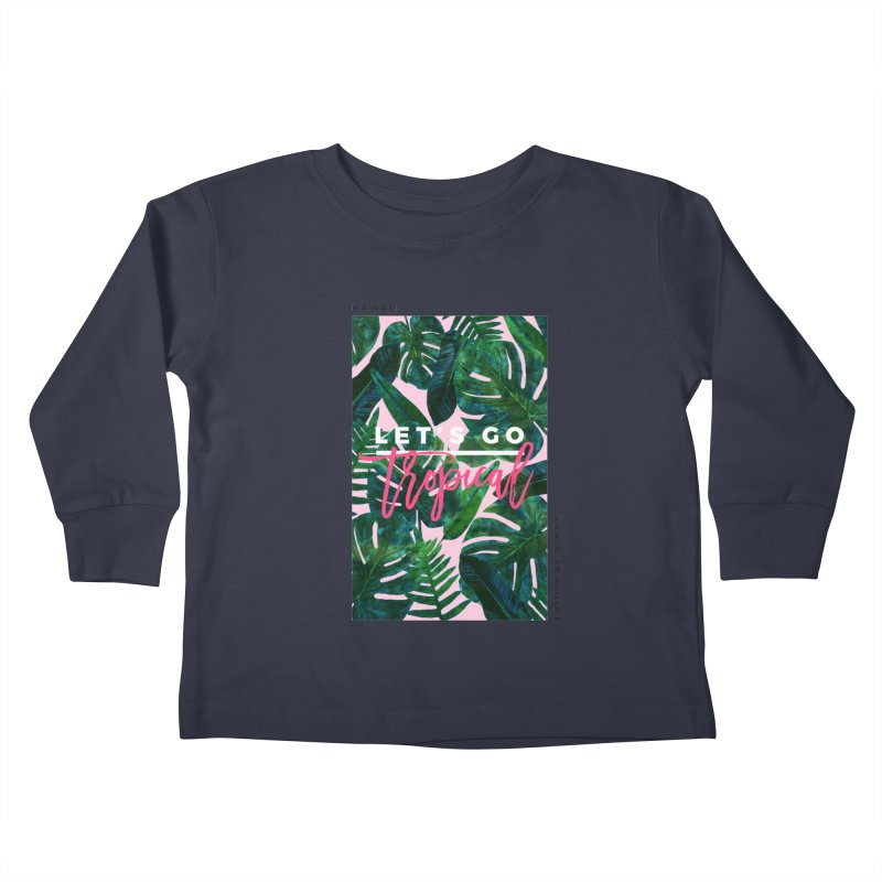 Let's Go Tropical Kids Toddler Longsleeve T-Shirt by 83oranges