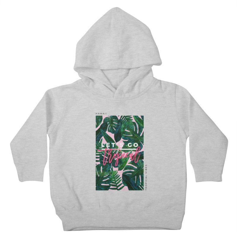 Let's Go Tropical Kids Toddler Pullover Hoody by 83oranges