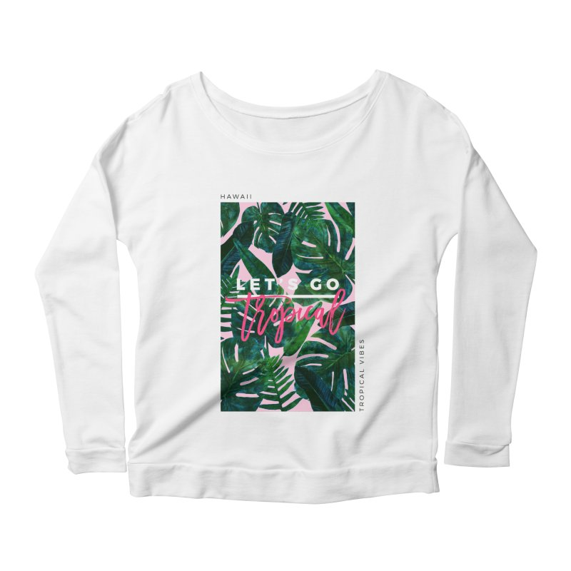 Let's Go Tropical Women's Scoop Neck Longsleeve T-Shirt by 83oranges