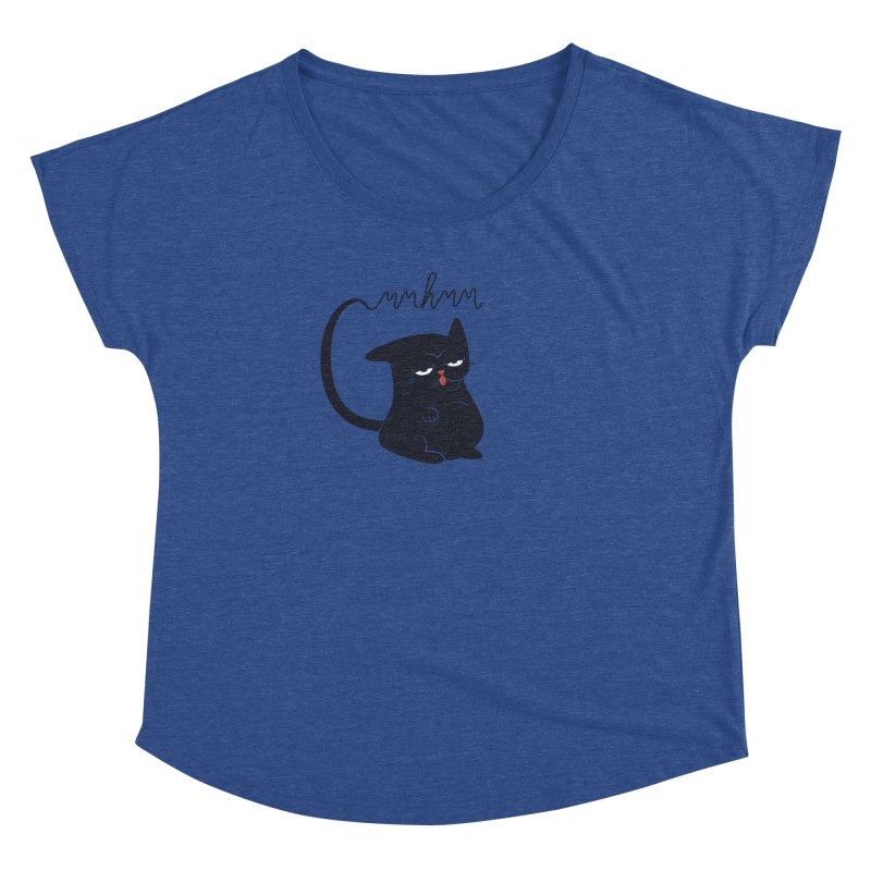 Gritty Kitty Mmhmm Women's Dolman Scoop Neck by 84collective