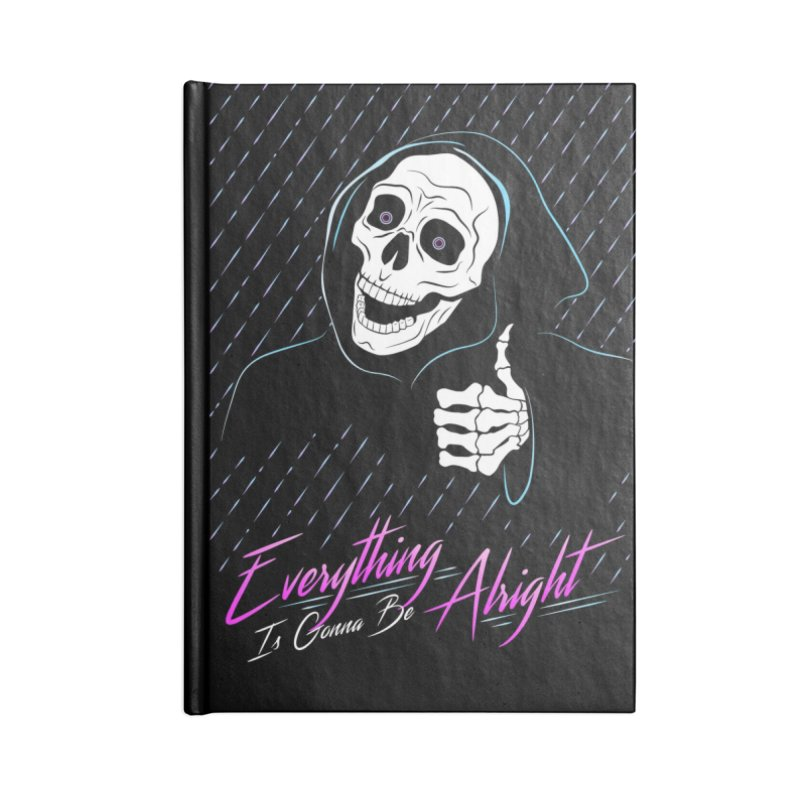 Everything Is Gonna Be Alright Love Grim Reaper Accessories Blank Journal Notebook by 84collective