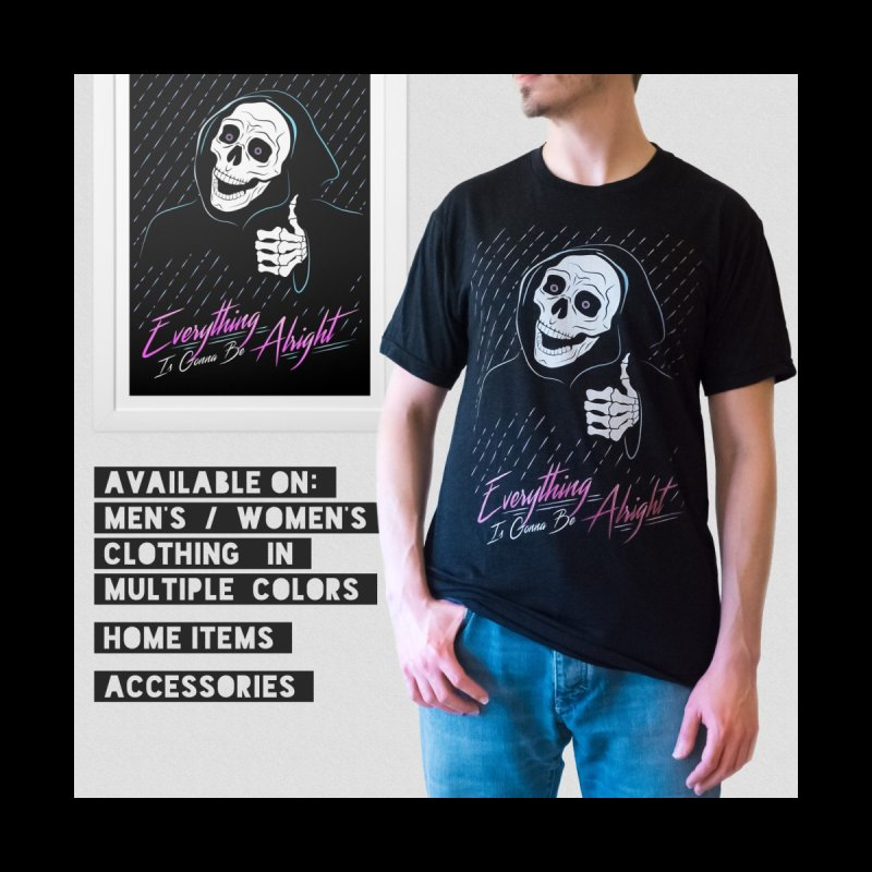 Everything Is Gonna Be Alright Love Grim Reaper Men's T-Shirt by 84collective
