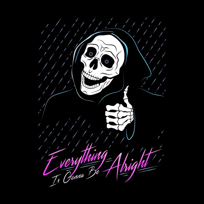 Everything Is Gonna Be Alright Love Grim Reaper Men's Sweatshirt by 84collective