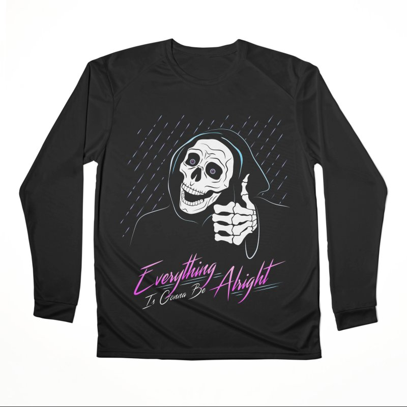 Everything Is Gonna Be Alright Love Grim Reaper Women's Performance Unisex Longsleeve T-Shirt by 84collective