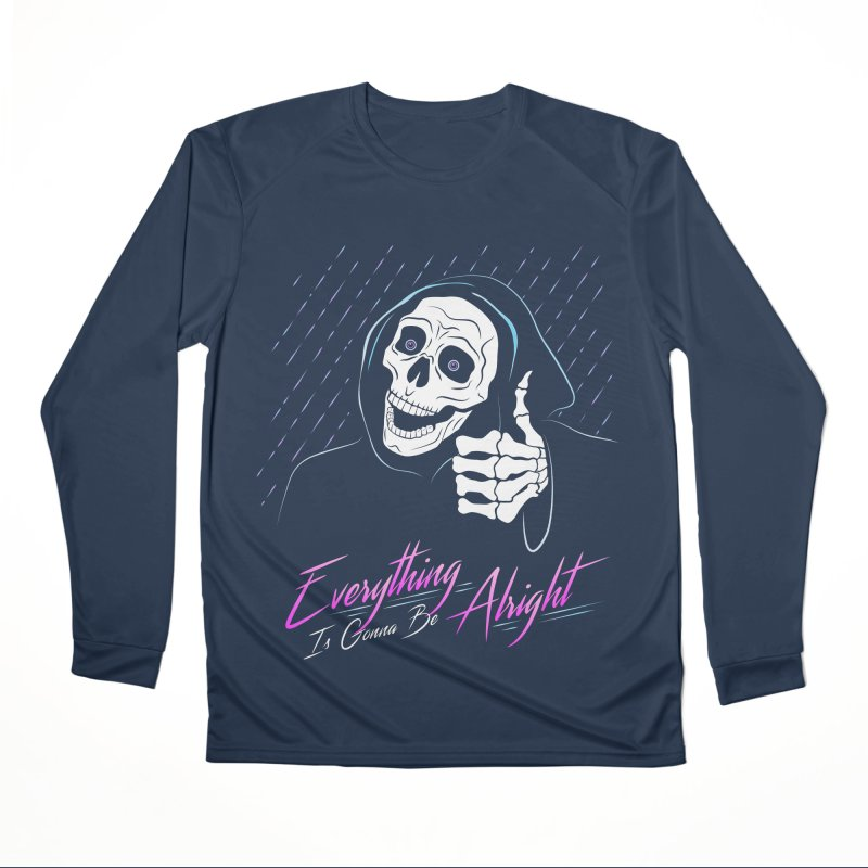 Everything Is Gonna Be Alright Love Grim Reaper Men's Performance Longsleeve T-Shirt by 84collective