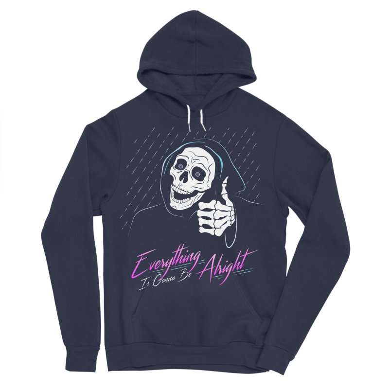 Everything Is Gonna Be Alright Love Grim Reaper Women's Sponge Fleece Pullover Hoody by 84collective