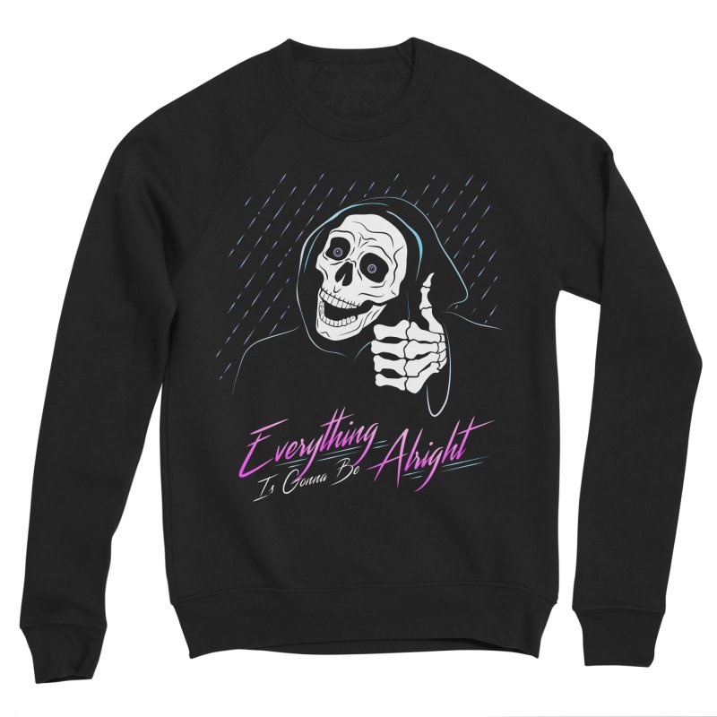 Everything Is Gonna Be Alright Love Grim Reaper Women's Sweatshirt by 84collective