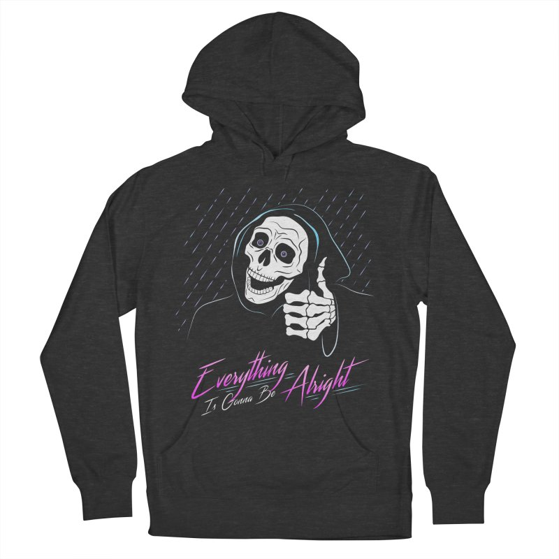 Everything Is Gonna Be Alright Love Grim Reaper Women's French Terry Pullover Hoody by 84collective