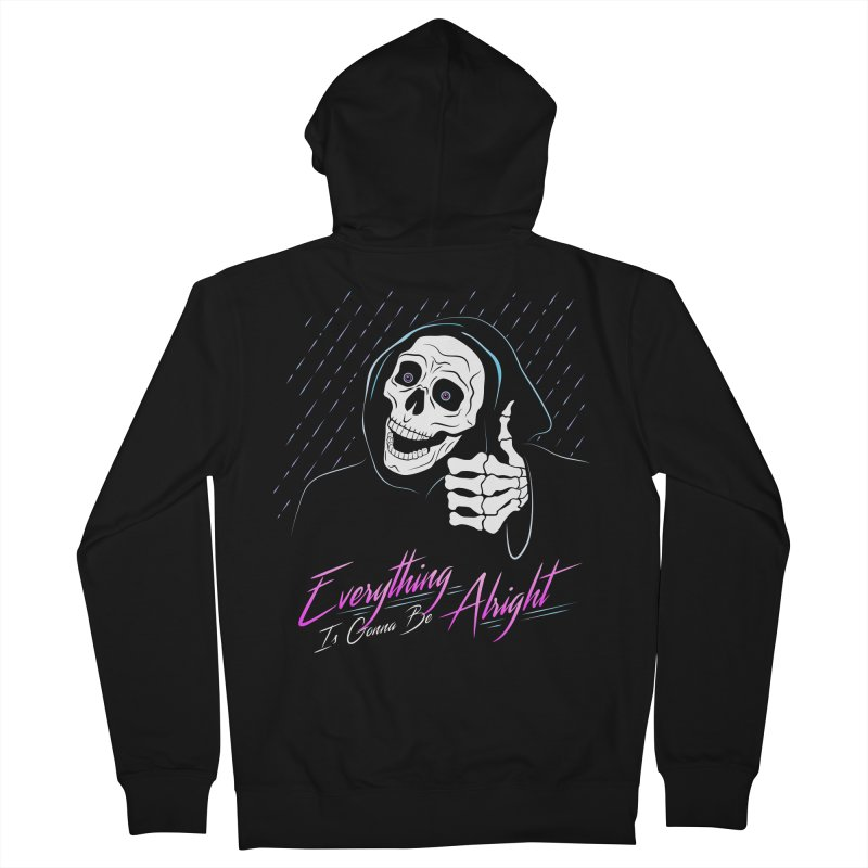 Everything Is Gonna Be Alright Love Grim Reaper Women's French Terry Zip-Up Hoody by 84collective