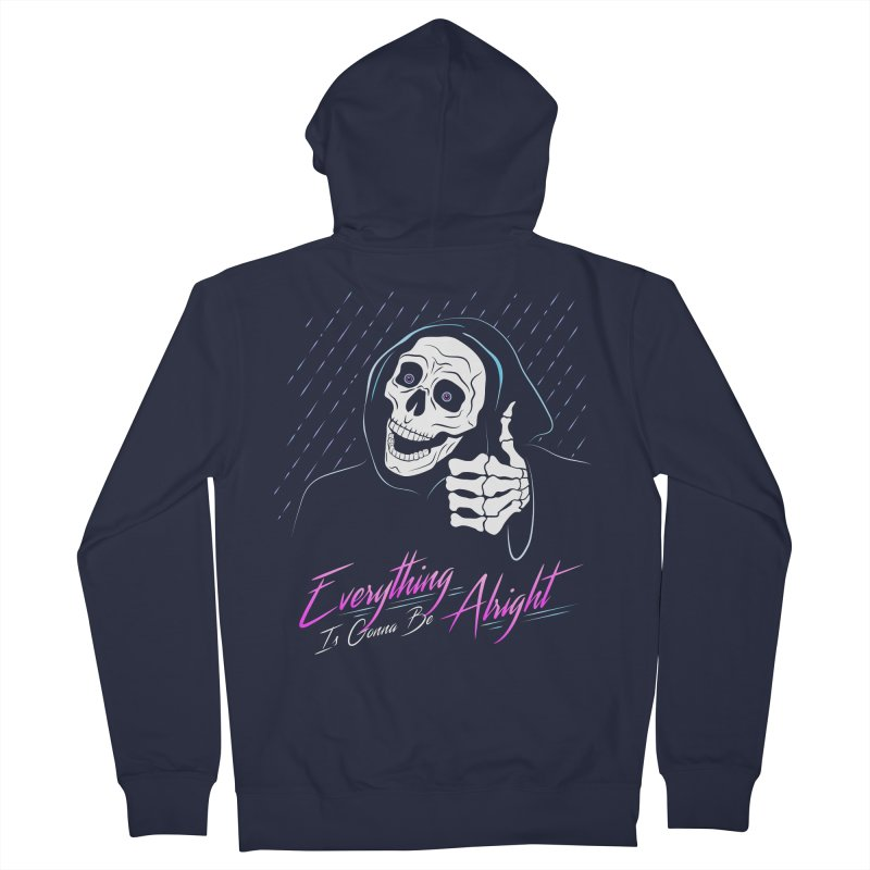 Everything Is Gonna Be Alright Love Grim Reaper Women's Zip-Up Hoody by 84collective