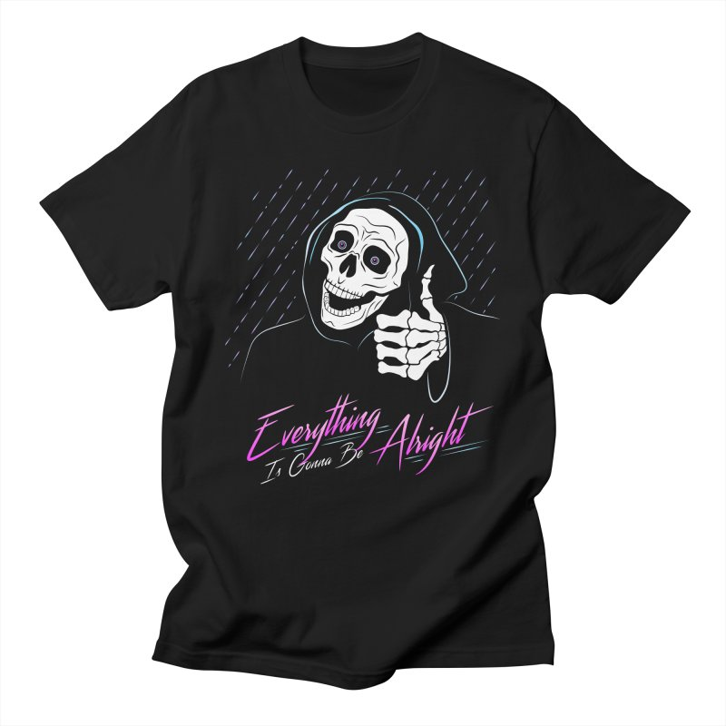 Everything Is Gonna Be Alright Love Grim Reaper Women's Regular Unisex T-Shirt by 84collective