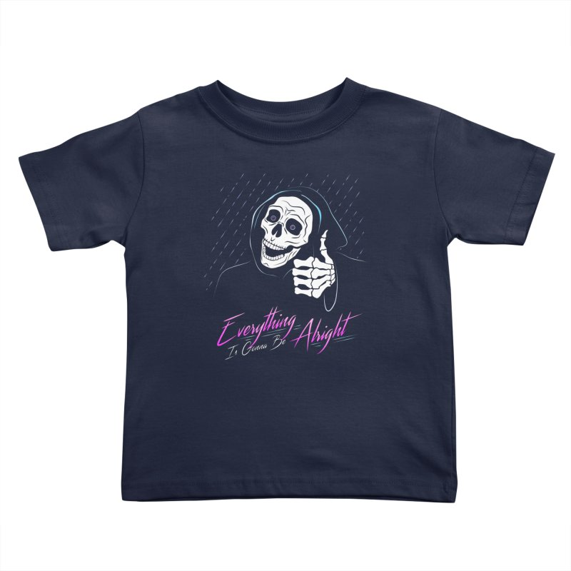 Everything Is Gonna Be Alright Love Grim Reaper Kids Toddler T-Shirt by 84collective
