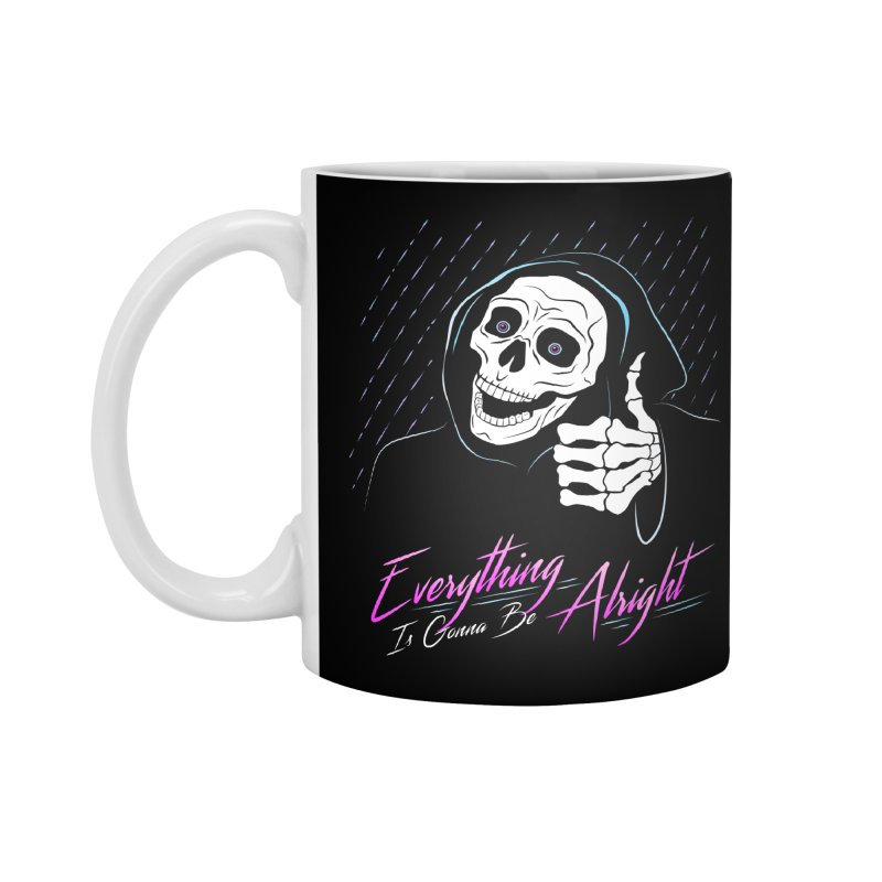 Everything Is Gonna Be Alright Love Grim Reaper Accessories Standard Mug by 84collective