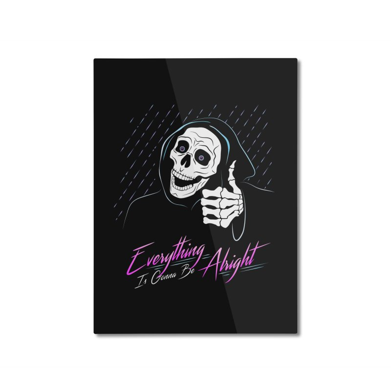 Everything Is Gonna Be Alright Love Grim Reaper Home Mounted Aluminum Print by 84collective