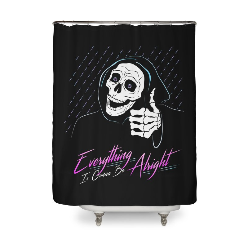 Everything Is Gonna Be Alright Love Grim Reaper Home Shower Curtain by 84collective