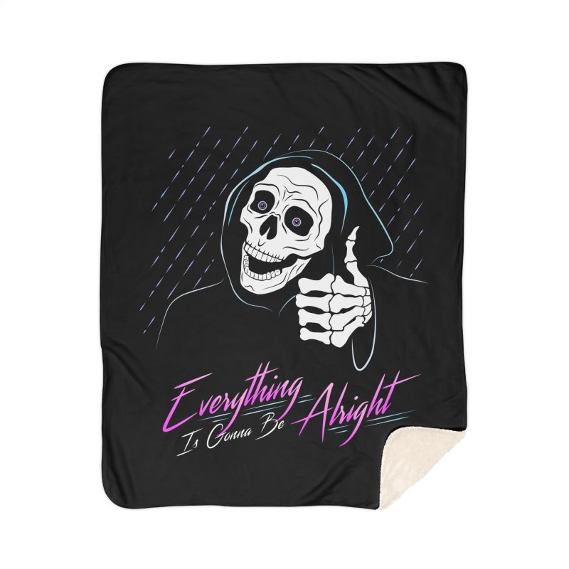 Everything Is Gonna Be Alright Love Grim Reaper Home Sherpa Blanket Blanket by 84collective