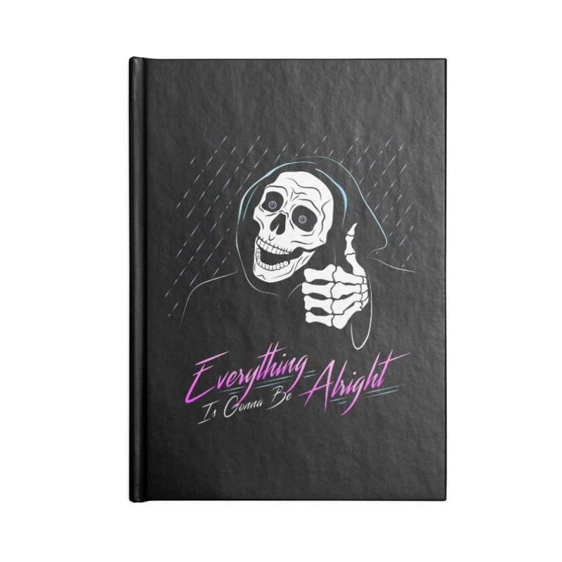 Everything Is Gonna Be Alright Love Grim Reaper Accessories Lined Journal Notebook by 84collective
