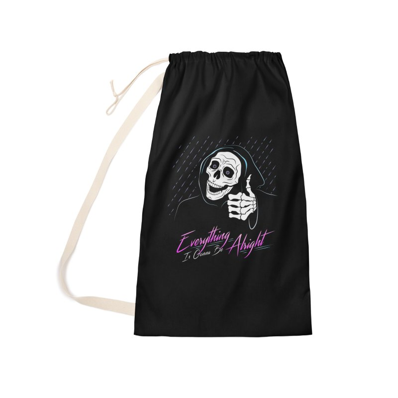 Everything Is Gonna Be Alright Love Grim Reaper Accessories Laundry Bag Bag by 84collective