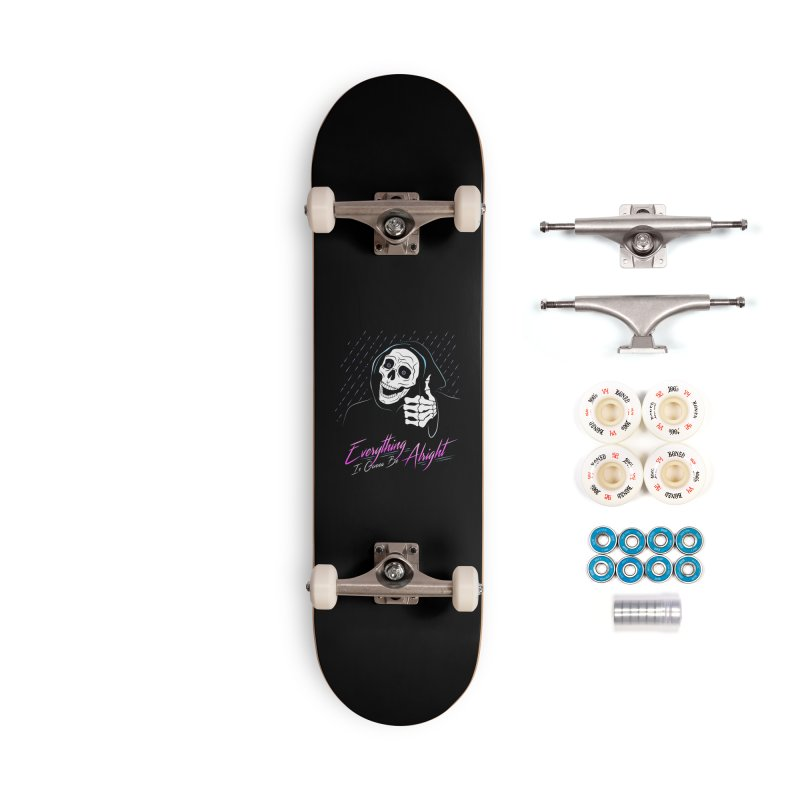 Everything Is Gonna Be Alright Love Grim Reaper Accessories Complete - Premium Skateboard by 84collective