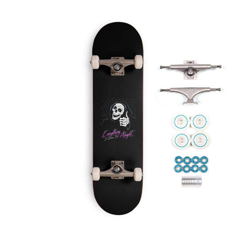 Everything Is Gonna Be Alright Love Grim Reaper Accessories Complete - Basic Skateboard by 84collective