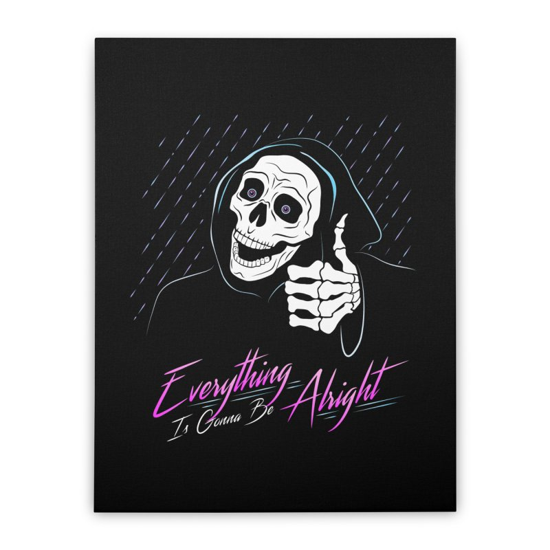 Everything Is Gonna Be Alright Love Grim Reaper Home Stretched Canvas by 84collective
