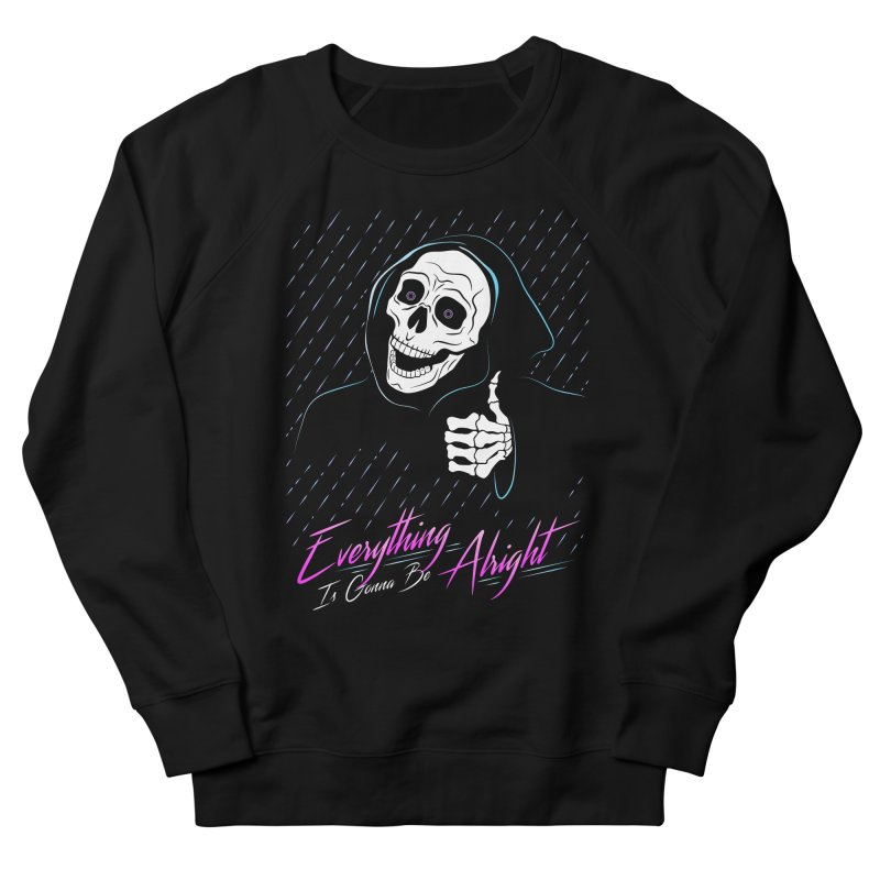 Everything Is Gonna Be Alright Love Grim Reaper Men's French Terry Sweatshirt by 84collective