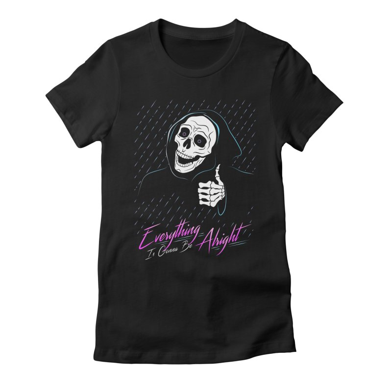 Everything Is Gonna Be Alright Love Grim Reaper Women's Fitted T-Shirt by 84collective