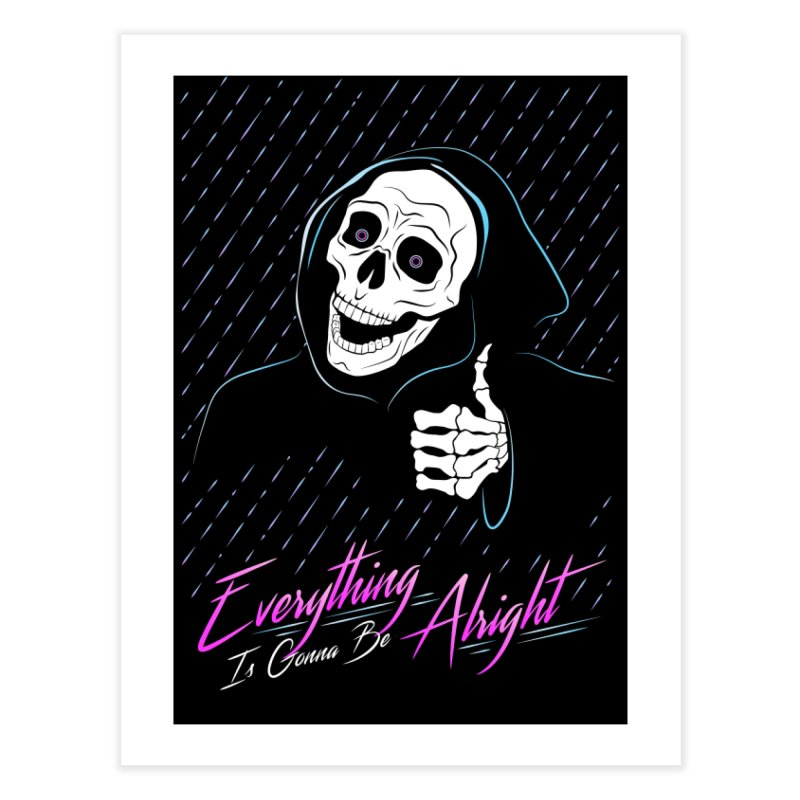 Everything Is Gonna Be Alright Love Grim Reaper Home Fine Art Print by 84collective