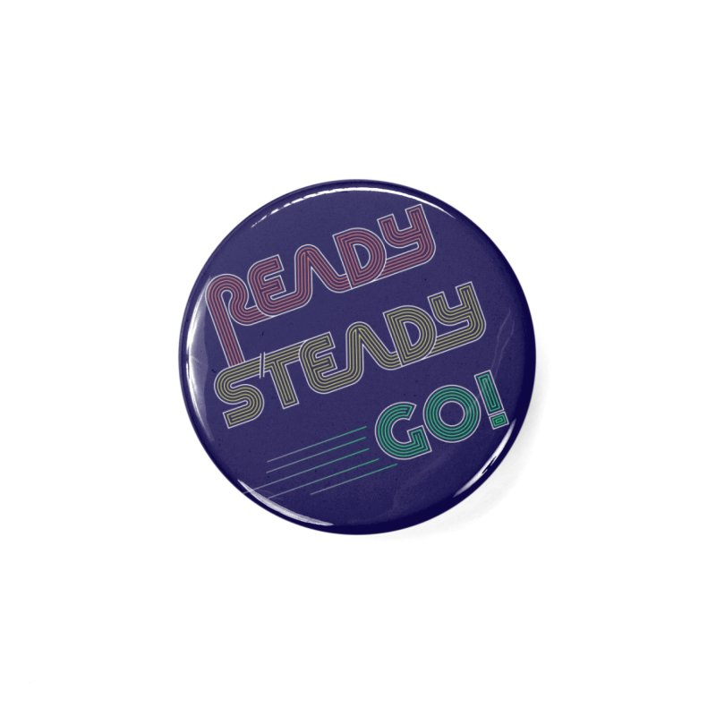 Ready Steady Go! Accessories Button by 84collective