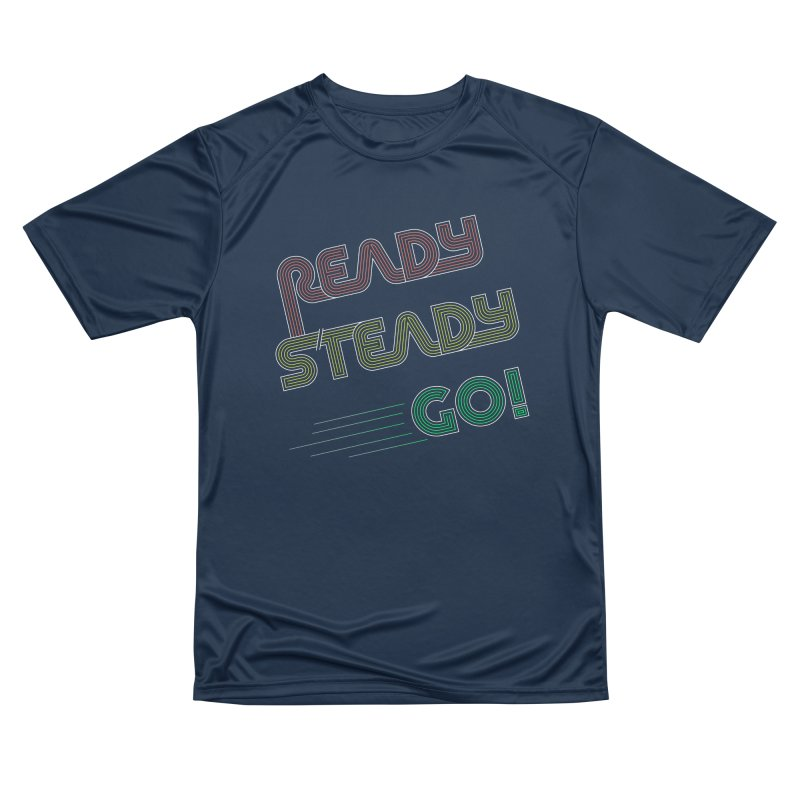 Ready Steady Go! Women's Performance Unisex T-Shirt by 84collective
