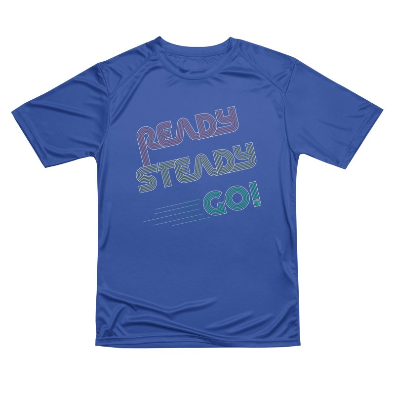 Ready Steady Go! Men's Performance T-Shirt by 84collective