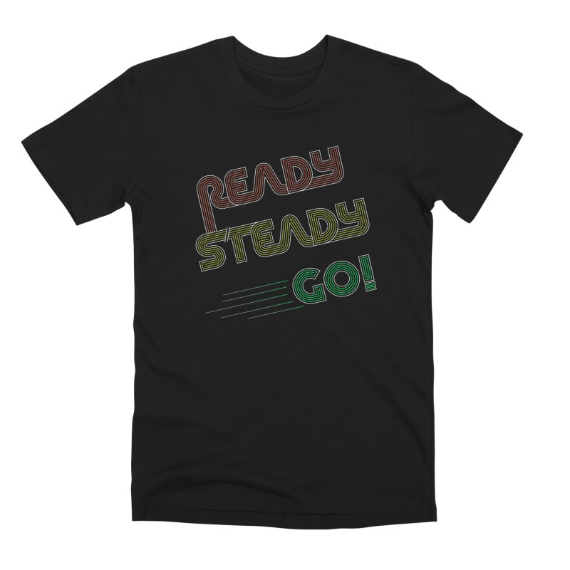 Ready Steady Go! Men's Premium T-Shirt by 84collective