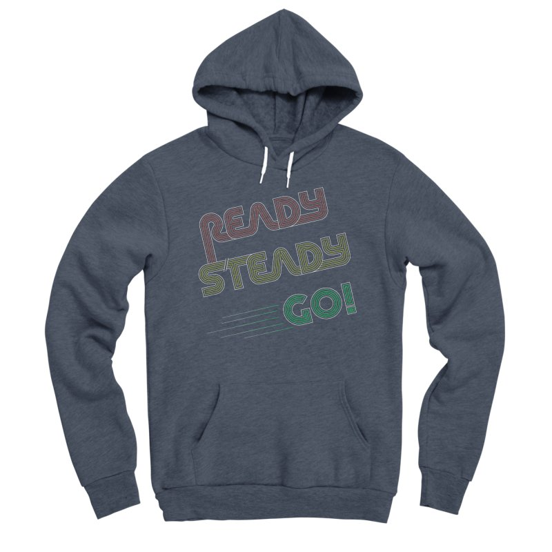 Ready Steady Go! Women's Sponge Fleece Pullover Hoody by 84collective