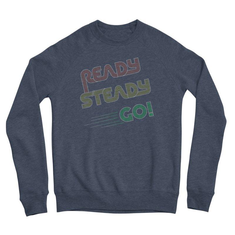 Ready Steady Go! Men's Sponge Fleece Sweatshirt by 84collective