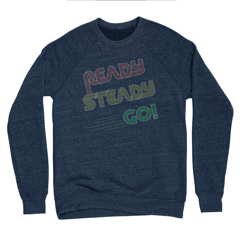 Ready Steady Go! Men's Sponge Fleece Sweatshirt by 84collective