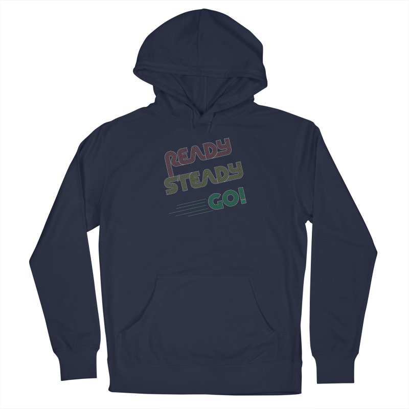 Ready Steady Go! Men's French Terry Pullover Hoody by 84collective
