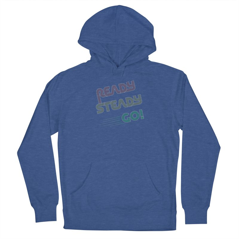 Ready Steady Go! Women's Pullover Hoody by 84collective