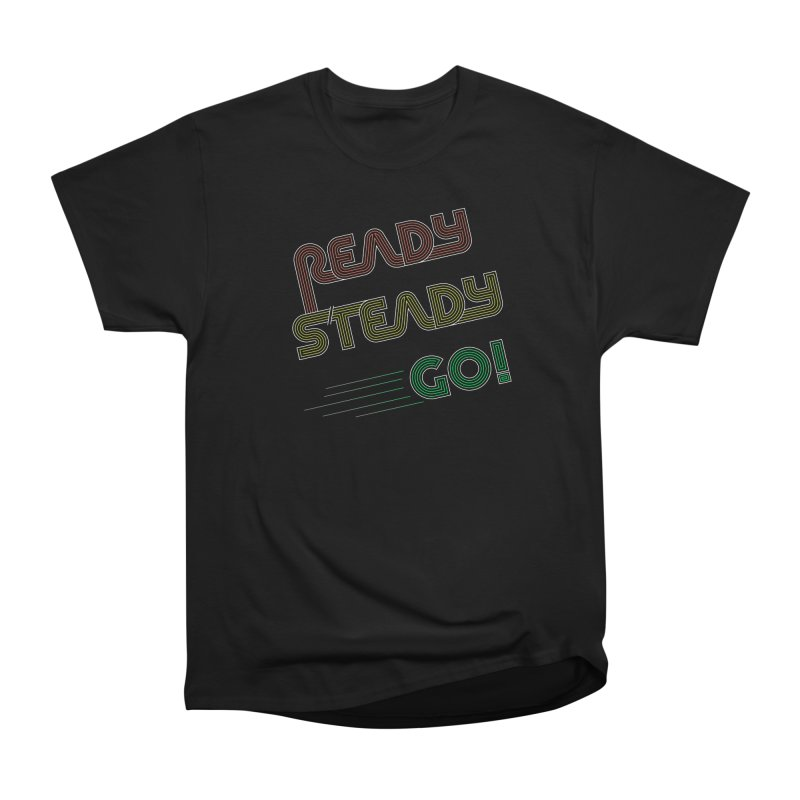 Ready Steady Go! Men's Heavyweight T-Shirt by 84collective