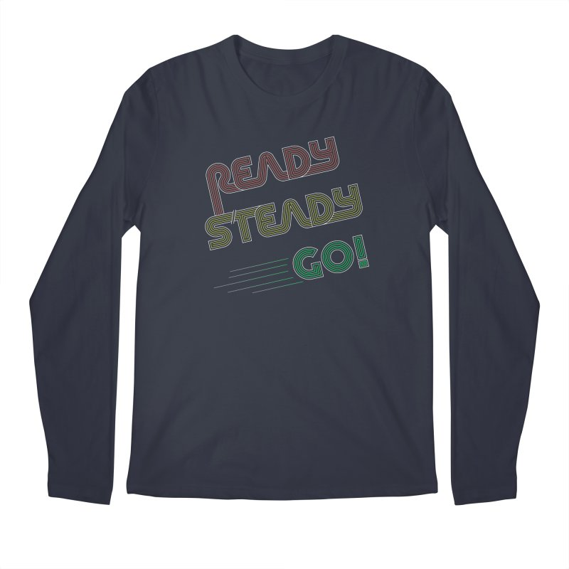 Ready Steady Go! Men's Regular Longsleeve T-Shirt by 84collective