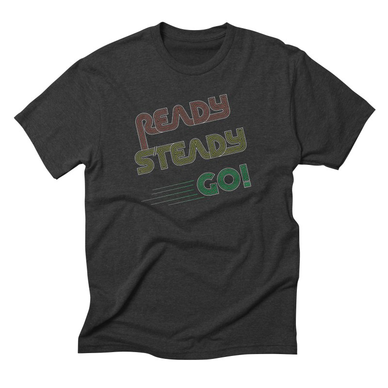 Ready Steady Go! Men's Triblend T-Shirt by 84collective