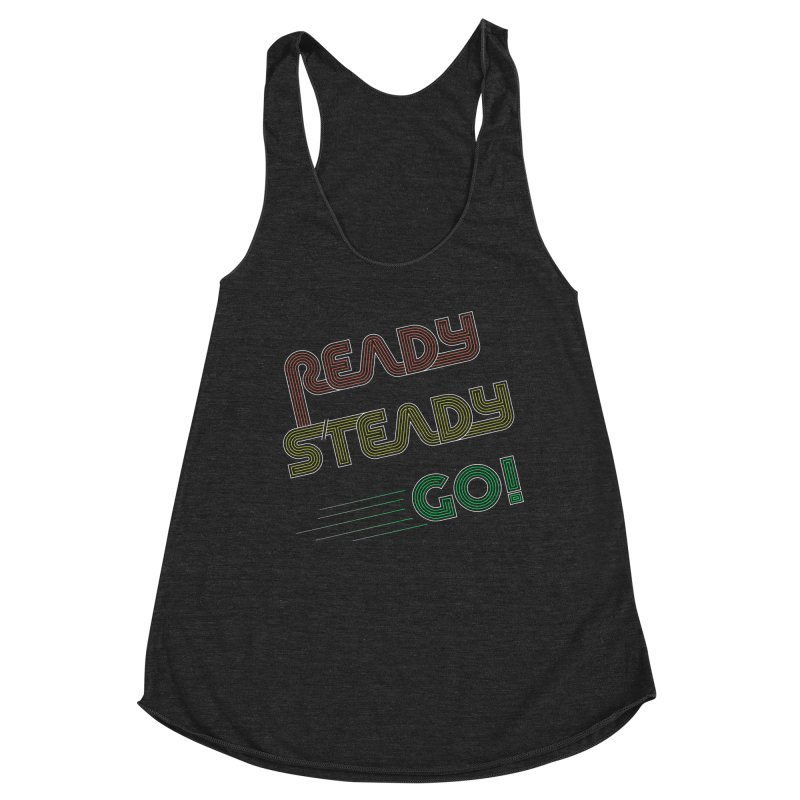 Ready Steady Go! Women's Racerback Triblend Tank by 84collective