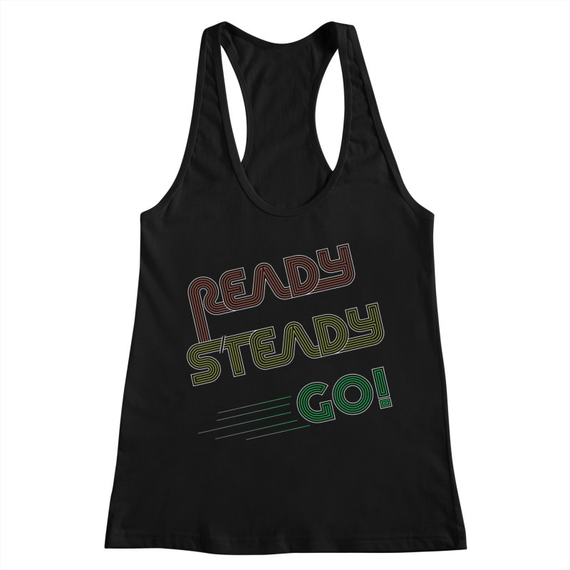 Ready Steady Go! Women's Racerback Tank by 84collective