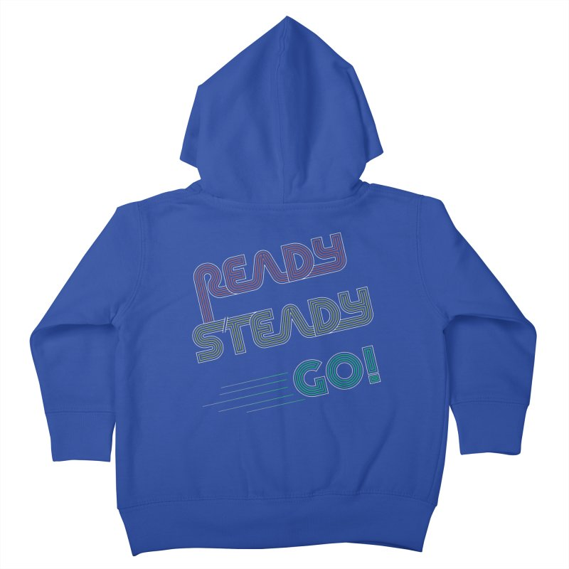 Ready Steady Go! Kids Toddler Zip-Up Hoody by 84collective