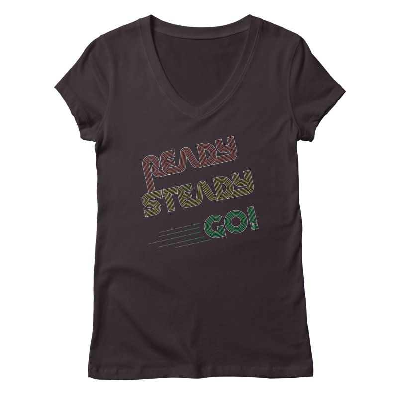 Ready Steady Go! Women's Regular V-Neck by 84collective