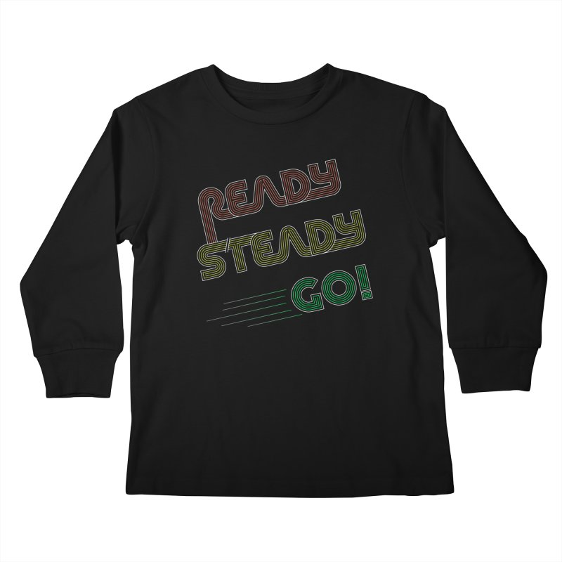 Ready Steady Go! Kids Longsleeve T-Shirt by 84collective