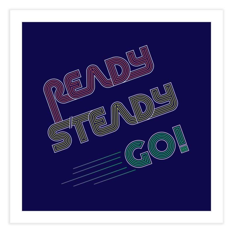 Ready Steady Go! Home Fine Art Print by 84collective