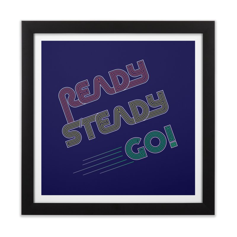 Ready Steady Go! Home Framed Fine Art Print by 84collective