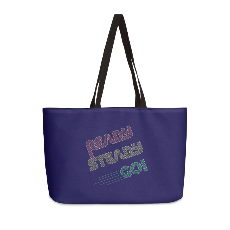 Ready Steady Go! Accessories Weekender Bag Bag by 84collective