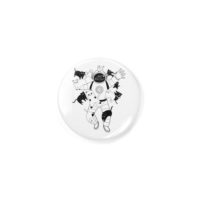 I Need More Space Cats Accessories Button by 84collective